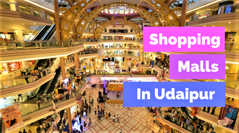 Shopping Malls in Udaipur – List of Udaipur Shopping Malls