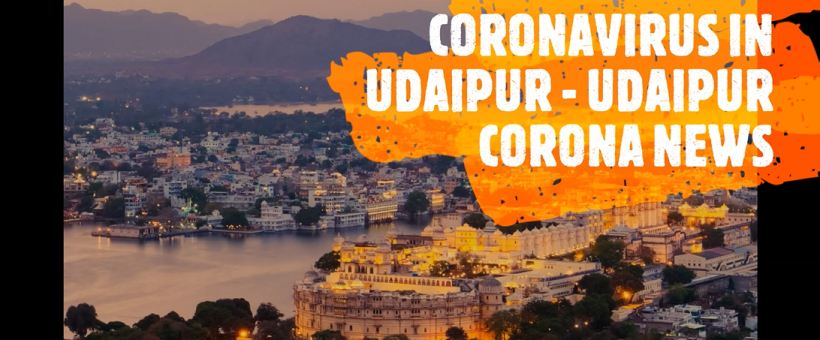 Udaipur City Declared as Containment Zone After COVID-19 Cases on Saturday – Udaipur Corona News